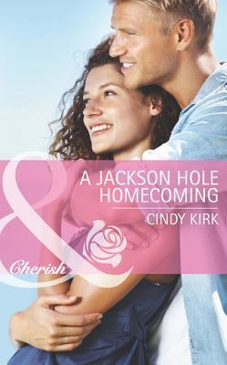 A Jackson Hole Homecoming (Mills & Boon Cherish) (Rx for Love - Book 9)  by  Cindy Kirk