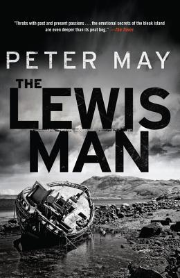 The Lewis Man: The Lewis Trilogy Peter  May