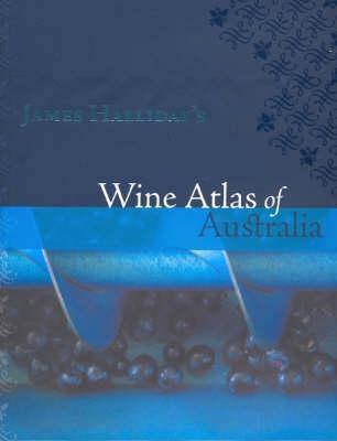 James Hallidays Wine Atlas Of Australia  by  James Halliday