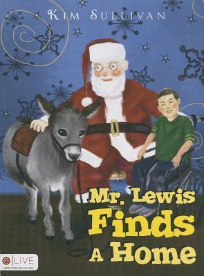 Mr. Lewis Finds a Home  by  Kim Sullivan