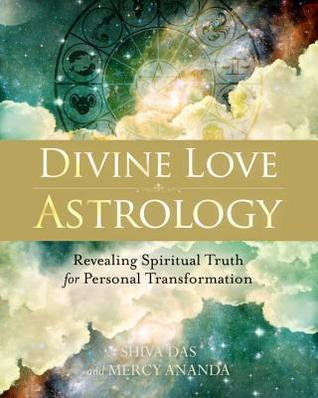 Divine Love Astrology: Revealing Spiritual Truth for Personal Transformation Shiva Das