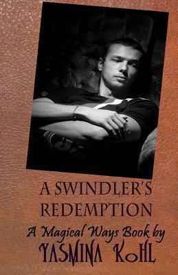 A Swindlers Redemption: A Magical Ways Book Yasmina Kohl