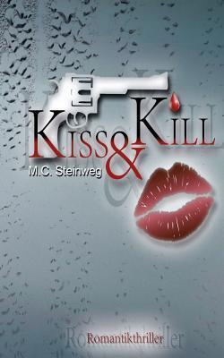 Kiss & Kill M.C. Steinweg