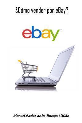 Como Vender Por Ebay?  by  Manuel Carlos De La Huerga I Alino