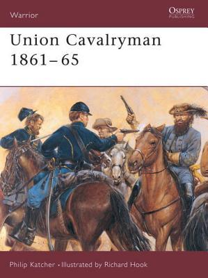 Union Cavalryman 1861-65 Philip Katcher