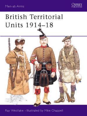 British Territorial Units 1914-18 Ray Westlake
