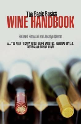 The Basic Basics Wine Handbook: All You Need to Know about Grape Varieties, Regional Styles, Tasting and Richard Kitowski