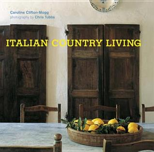 Italian Country Living  by  Caroline Clifton Mogg