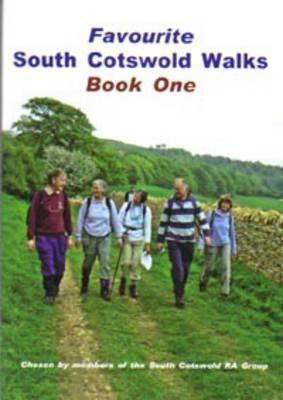 Favourite South Cotswold Walks: Chosen Members of the South Cotswold RA Group (Book One) by Mike Garner