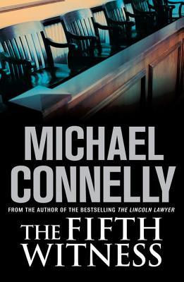 The Fifth Witness: Mickey Haller Mystery 4  by  Michael Connelly