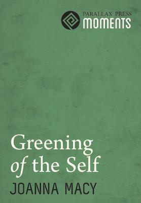 Greening of the Self  by  Joanna Macy