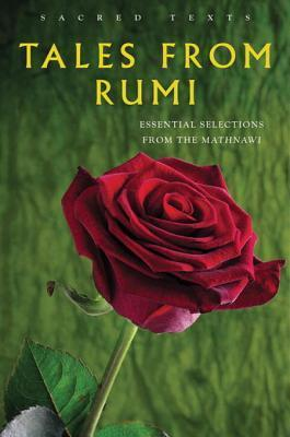 Tales from Rumi: Essential Selections from the Mathnawi Rumi