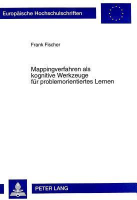 Mappingverfahren ALS Kognitive Werkzeuge Fuer Problemorientiertes Lernen Frank Fischer