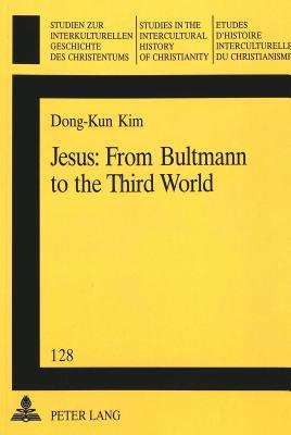 Jesus: From Bultmann to the Third World Inge Prokot