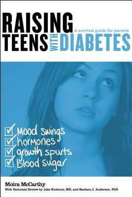 Raising Teens with Diabetes: A Survival Guide for Parents  by  Moira McCarthy