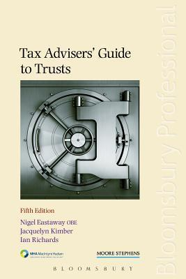 Tax Advisers Guide to Trusts:  by  Nigel Eastaway