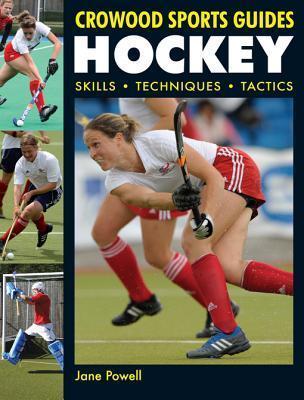 Hockey: Skills, Techniques, Tactics Jane Powell