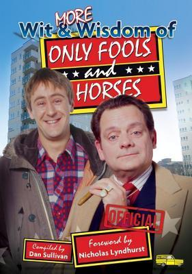 More Wit and Wisdom of Only Fools and Horses Dan Sullivan