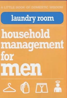 Laundry Room (Little Book Of Domestic Wisdom S.)  by  Nigel Browning