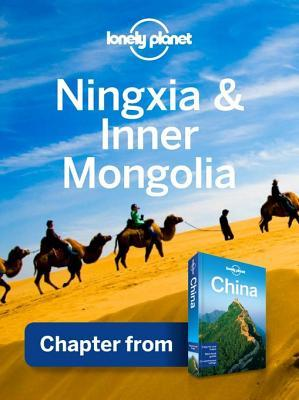 Lonely Planet Ningxia & Inner Mongolia: Chapter from China Travel Guide  by  Lonely Planet