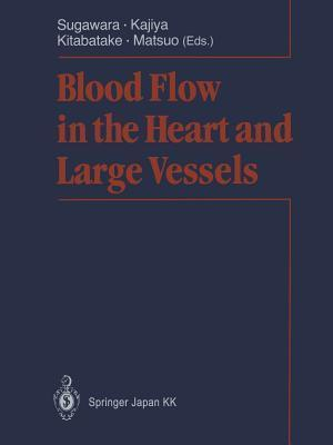 Blood Flow in the Heart and Large Vessels  by  Motoaki Sugawara