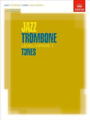 Jazz Trombone: Level/Grade 1 Tunes : Part and Score ABRSM