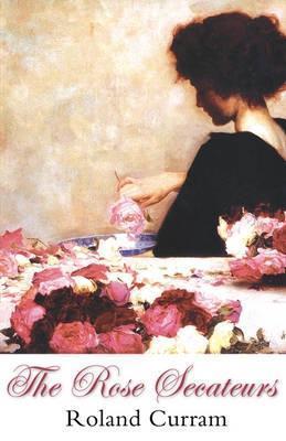 The Rose Secateurs Roland Curram