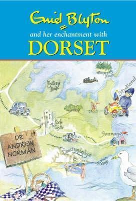 Enid Blyton And Her Enchantment With Dorset Andrew Norman