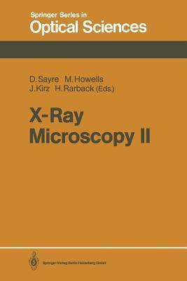 X-Ray Microscopy II: Proceedings of the International Symposium, Brookhaven, NY, August 31 September 4, 1987  by  David Sayre