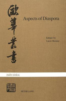 Aspects of Diaspora: Studies on North American Chinese Writers  by  Lucie Bernier