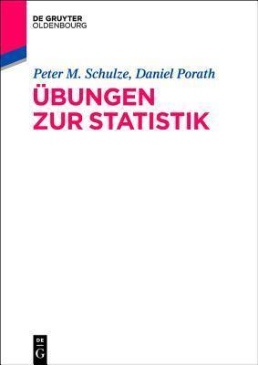 Ubungen Zur Statistik  by  Peter M Schulze