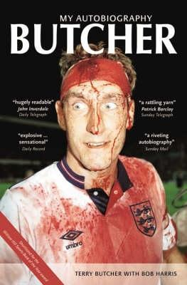 Butcher: My Autobiography Terry Butcher