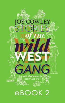 Stories of the Wild West Gang: Book 2: Book 2 Joy Cowley