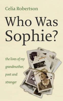 Who Was Sophie?  by  Celia Robertson