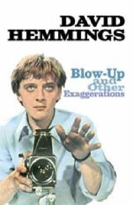 Blow Up And Other Exaggerations David Hemmings