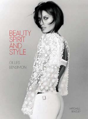 Beauty, Spirit And Style Gilles Bensimon