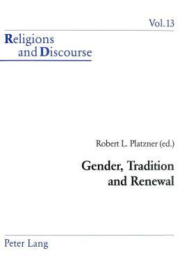 Gender, Tradition and Renewal  by  Robert Platzner