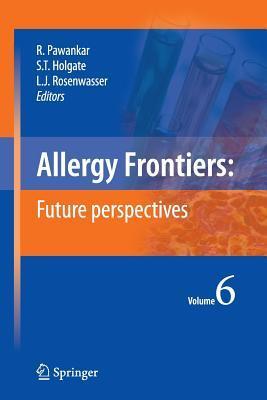 Allergy Frontiers: Epigenetics, Allergens and Risk Factors Ruby Pawankar