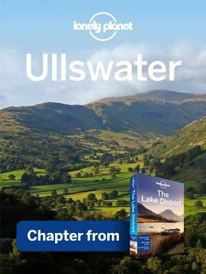 Lonely Planet Ullswater: Chapter from Lake District Travel Guide Lonely Planet