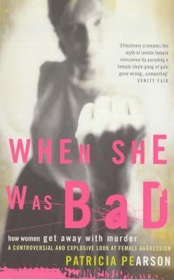 When She Was Bad  by  Patricia Pearson