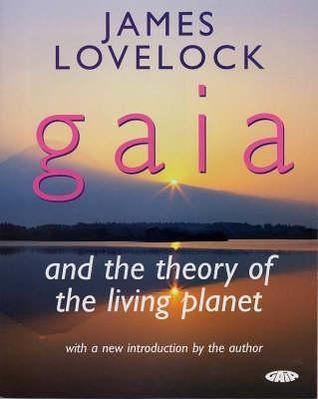 Gaia and the Theory of the Living Planet James E. Lovelock