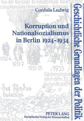 Korruption Und Nationalsozialismus in Berlin 1924-1934  by  Cordula Ludwig