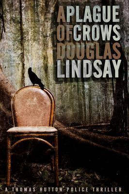 A Plague of Crows  by  Douglas Lindsay