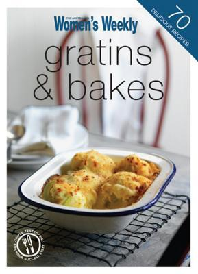 Gratins And Bakes  by  Pamela Clark