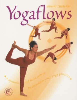 Yogaflows (Carroll & Brown Wellbeing Book) Mohini Chatlani
