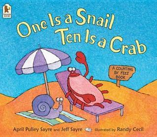One Is a Snail, Ten Is a Crab: A Counting Feet Book by April Pulley Sayre