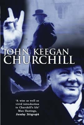 Churchill: A Life John Keegan