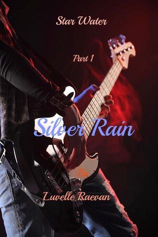 Silver Rain (Star Water, # 1). Luvelle Raevan