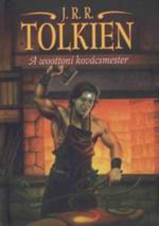 A woottoni kovácsmester  by  J.R.R. Tolkien