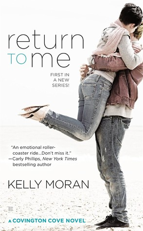 Return to Me (Covington Cove, #1) Kelly Moran